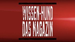 Wissen-Hund - DAS Magazin